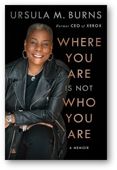 Ursula Burns, Where You Are Is Not Who You Are