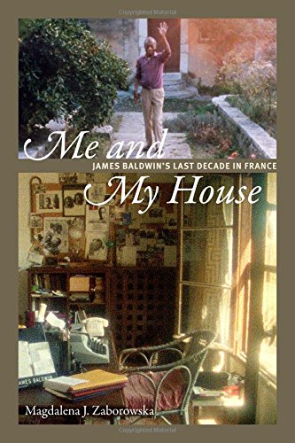 cover, Me and My House: James Baldwin's Last Decade in France